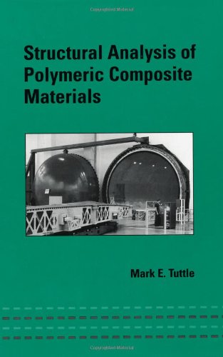 9780824747176: Structural Analysis of Polymeric Composite Materials (Mechanical Engineering Series)
