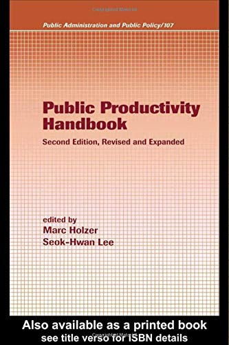 9780824747213: Public Productivity Handbook, Second Edition, (Public Administration and Public Policy)