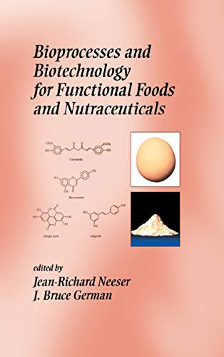 Bioprocesses and Biotechnology for Functional Foods and Nutraceuticals (Nutraceutical Science and ...
