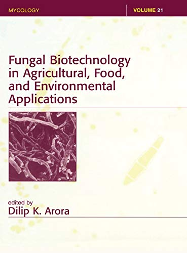 9780824747701: Fungal Biotechnology in Agricultural, Food, and Environmental Applications (Mycology)