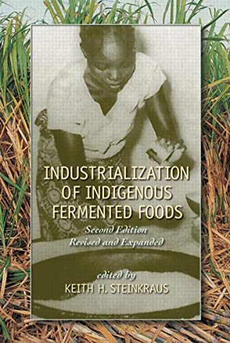 Industrialization of Indigenous Fermented Foods, Revised and Expanded. CRC Press. 2004.: STEINKRAUS...