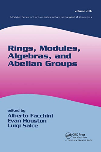9780824748074: Rings, Modules, Algebras, and Abelian Groups (Lecture Notes in Pure and Applied Mathematics)