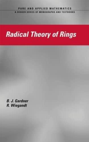Radical Theory of Rings: Gardner, J. W.