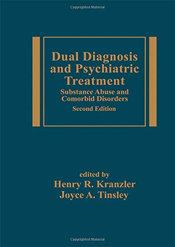 9780824750428: Dual Diagnosis and Psychiatric Treatment: Substance Abuse and Comorbid Disorders, Second Edition (Medical Psychiatry)