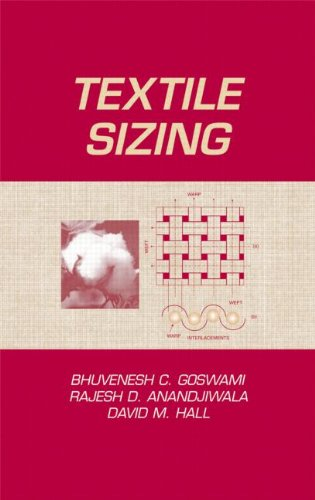 Textile Sizing: Bhuvenesh C. Goswami,David M. Hall,Rajesh D. Anandjiwala