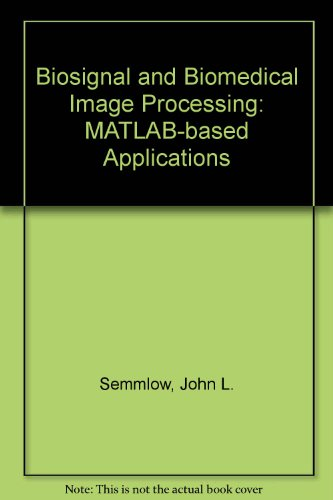9780824750688: Biosignal and Biomedical Image Processing: MATLAB-based Applications
