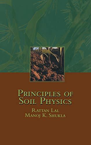 Principles of Soil Physics (Books in Soils,: Rattan Lal, Manoj