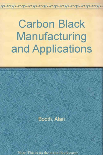 9780824753504: Carbon Black Manufacturing and Applications