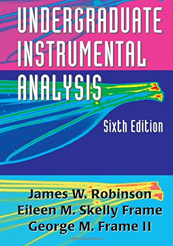 9780824753597: Undergraduate Instrumental Analysis, Sixth Edition