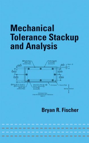 Mechanical Tolerance Stackup and Analysis: Fischer, Bryan R.