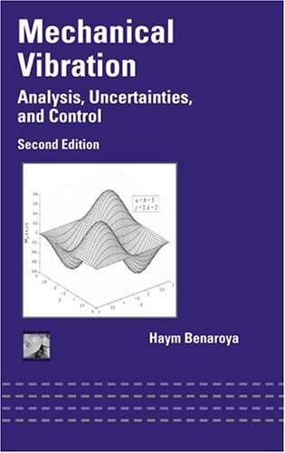 9780824753801: Mechanical Vibration: Analysis, Uncertainties and Control, Second Edition (Mechanical Engineering)