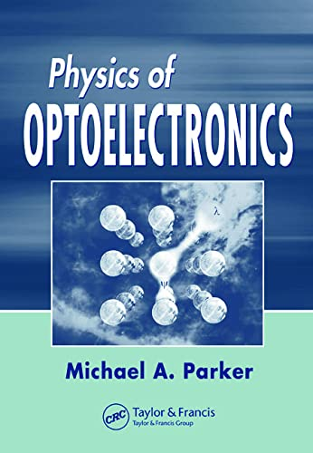 9780824753856: Physics of Optoelectronics (Optical Science and Engineering)