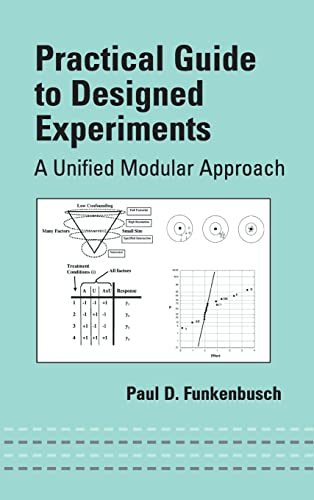 9780824753887: Practical Guide To Designed Experiments: A Unified Modular Approach (Mechanical Engineering)