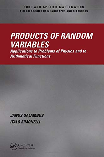 9780824754020: Products of Random Variables: Applications to Problems of Physics and to Arithmetical Functions