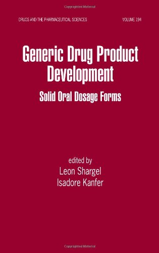 9780824754600: Generic Drug Product Development: Solid Oral Dosage Forms (Drugs and the Pharmaceutical Sciences)
