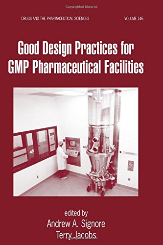 9780824754631: Good Design Practices for GMP Pharmaceutical Facilities (Drugs and the Pharmaceutical Sciences)