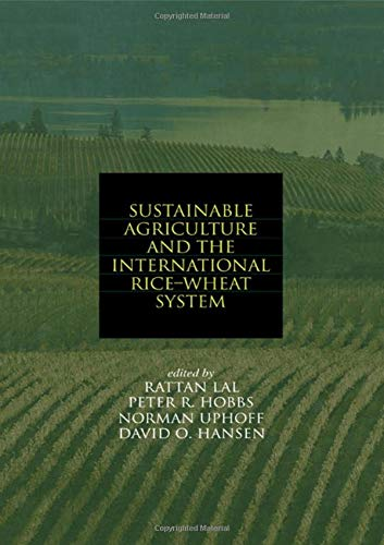 9780824754914: Sustainable Agriculture and the International Rice-Wheat System (Books in Soils, Plants, and the Environment)