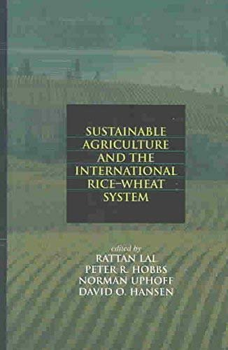 9780824755324: Sustainable Agriculture And the International Rice-wheat System (Books in Soils, Plants, and the Environment)