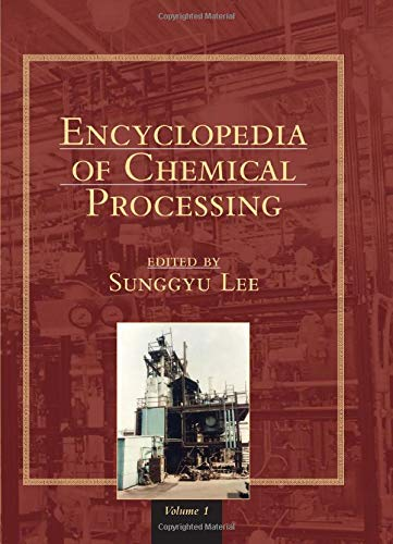 9780824755638: Encyclopedia of Chemical Processing (Print) (Encyclopedia of Chemical Processing and Design)