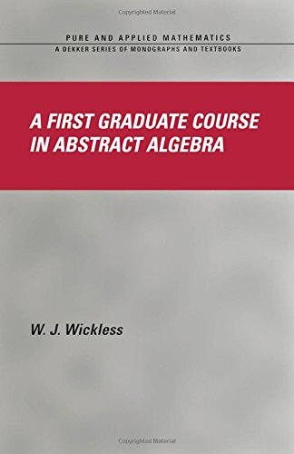 9780824756277: A First Graduate Course in Abstract Algebra (Chapman & Hall/CRC Pure and Applied Mathematics)