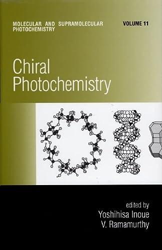 9780824757106: Chiral Photochemistry (Molecular and Supramolecular Photochemistry)