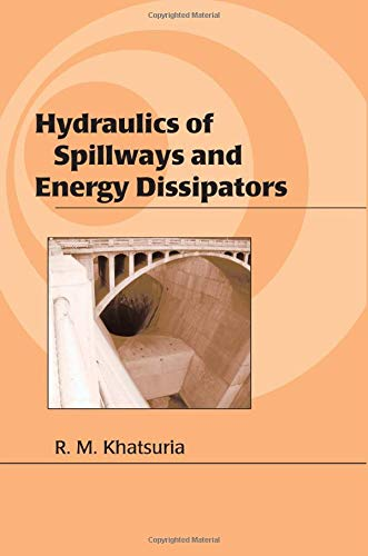 9780824757892: Hydraulics of Spillways and Energy Dissipators (Civil and Environmental Engineering)
