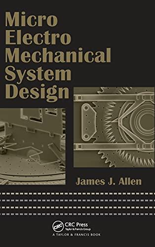 Micro Electro Mechanical System Design (Mechanical Engineering): James J. Allen