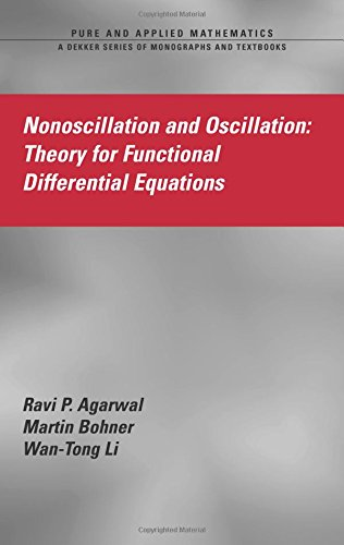 9780824758455: Nonoscillation and Oscillation Theory for Functional Differential Equations (Pure & Applied Mathematics)