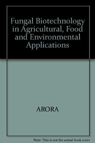9780824758790: Fungal Biotechnology in Agricultural, Food and Environmental Applications