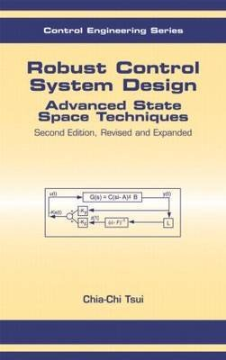 9780824758813: Robust Control System Design: Advanced State Space Technique, Revised and Expanded