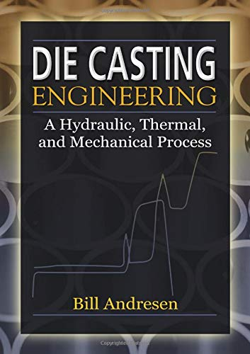 9780824759353: Die Cast Engineering: A Hydraulic, Thermal, and Mechanical Process