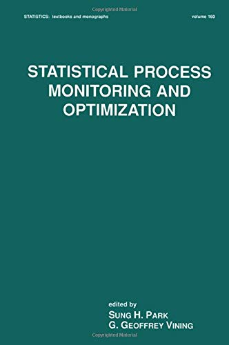 9780824760076: Statistical Process Monitoring and Optimization (Statistics:  A Series of Textbooks and Monographs)