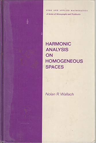 9780824760106: Harmonic analysis on homogeneous spaces (Pure and applied mathematics, 19)