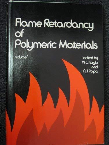 Flame Retardancy of Polymeric Materials: William C. Kuryla