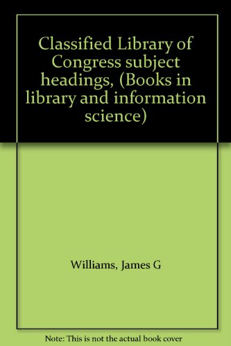 9780824760212: Classified Library of Congress subject headings, (Books in library and information science)