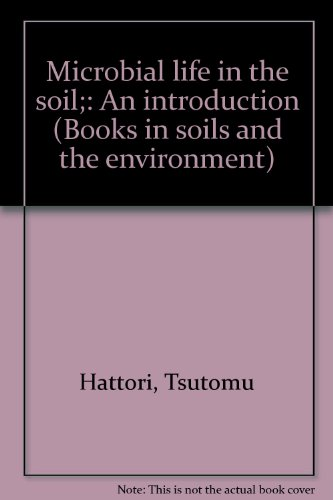 Microbial Life in the Soil an Introduction
