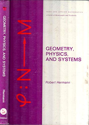 9780824760526: Geometry, physics, and systems (Pure and applied mathematics, 18)