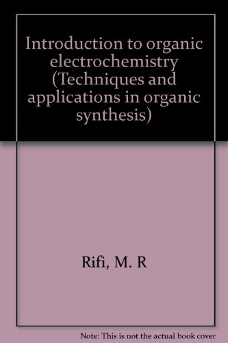 9780824760632: Introduction to organic electrochemistry (Techniques and applications in organic synthesis)