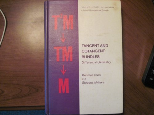 9780824760717: Tangent and cotangent bundles;: Differential geometry (Pure and applied mathematics, 16)