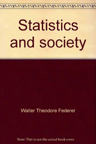 Statistics and Society : Data Collection and Interpretation: Federer, Walter T.