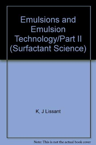 Emulsions and Emulsion Technology: Part II (Surfactant: Lissant, K. J.