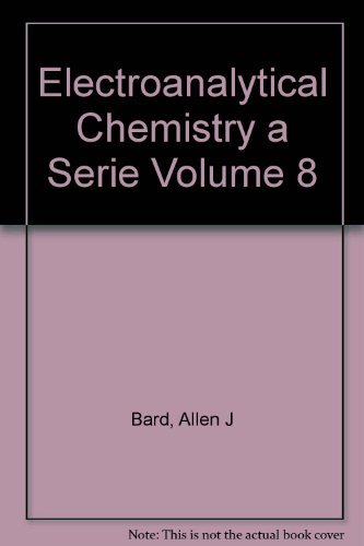 9780824761349: Electroanalytical Chemistry: A Series of Advances, Vol. 8