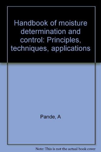 9780824762018: Handbook of moisture determination and control: Principles, techniques, applications