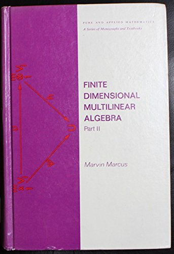 9780824762032: Finite Dimensional Multilinear Algebra, Part II. (Monographs and Textbooks in Pure and Applied Mathematics,, Volume 23)