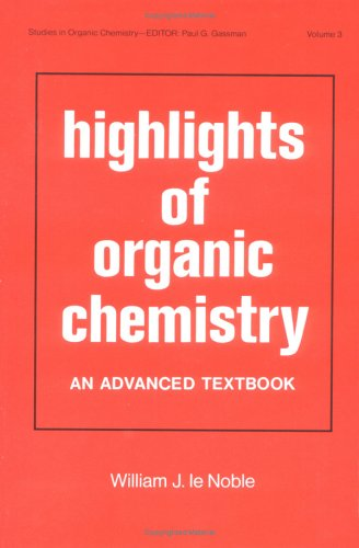9780824762100: Highlights of Organic Chemistry: An Advanced Textbook (Studies in Organic Chemistry)