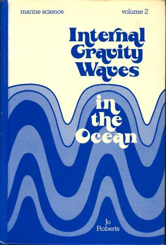 Internal Gravity Waves In the Ocean (Marine Science, Volume 2): Roberts, Jo