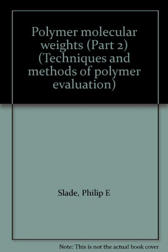9780824762285: Polymer molecular weights (Part 2) (Techniques and methods of polymer evaluation)