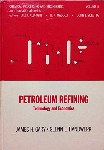 9780824762636: Petroleum refining: Technology and economics (Chemical processing and engineering)