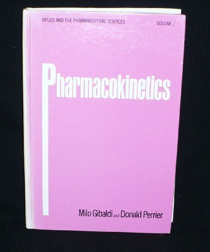 9780824762643: Pharmacokinetics (Drugs and the pharmaceutical sciences ; v. 1)
