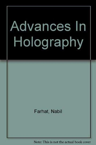 Advances In Holography: Farhat, Nabil
